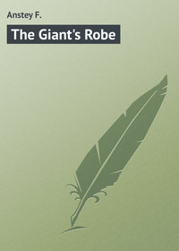 F., Anstey  - The Giant's Robe