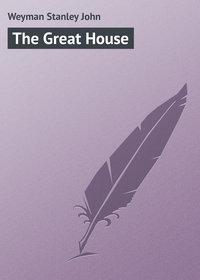 John, Weyman Stanley  - The Great House