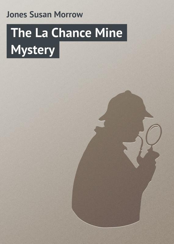 Jones Susan Morrow The La Chance Mine Mystery yours mine