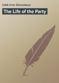 Shrewsbury, Cobb Irvin  - The Life of the Party