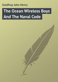 Henry, Goldfrap John  - The Ocean Wireless Boys And The Naval Code