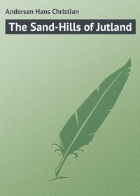 Andersen, Hans Christian  - The Sand-Hills of Jutland