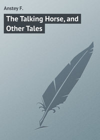 F., Anstey  - The Talking Horse, and Other Tales