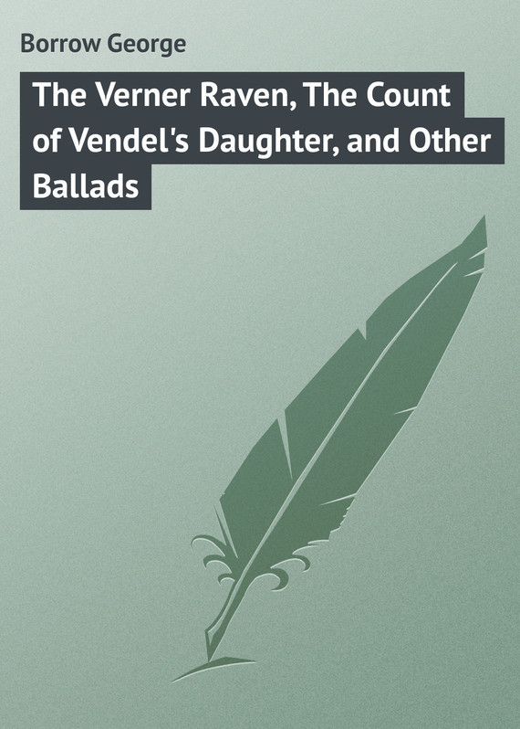 Borrow George The Verner Raven, The Count of Vendel's Daughter, and Other Ballads the raven and the rose
