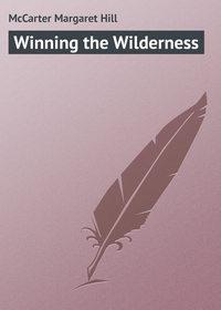 McCarter Margaret Hill - Winning the Wilderness