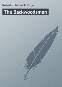 D., Roberts Charles G.  - The Backwoodsmen