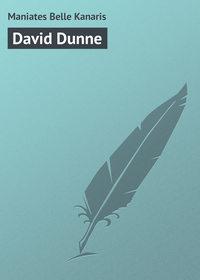 Maniates Belle Kanaris - David Dunne