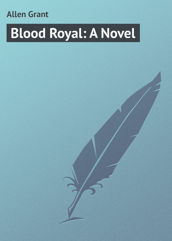 Allen Grant Blood Royal: A Novel blood from a stone