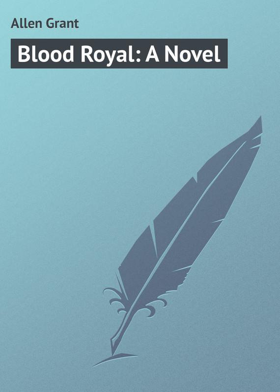 Allen Grant Blood Royal: A Novel allen grant strange stories