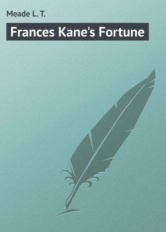 Meade L. T. Frances Kane's Fortune