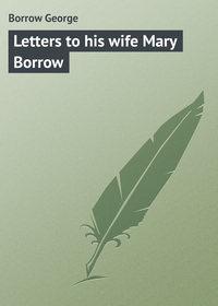 Borrow George - Letters to his wife Mary Borrow