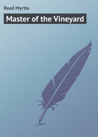 Reed Myrtle - Master of the Vineyard