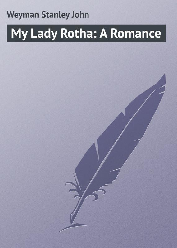 Weyman Stanley John My Lady Rotha A Romance