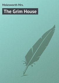 Molesworth Mrs. - The Grim House