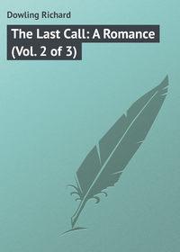 Dowling Richard - The Last Call: A Romance (Vol. 2 of 3)