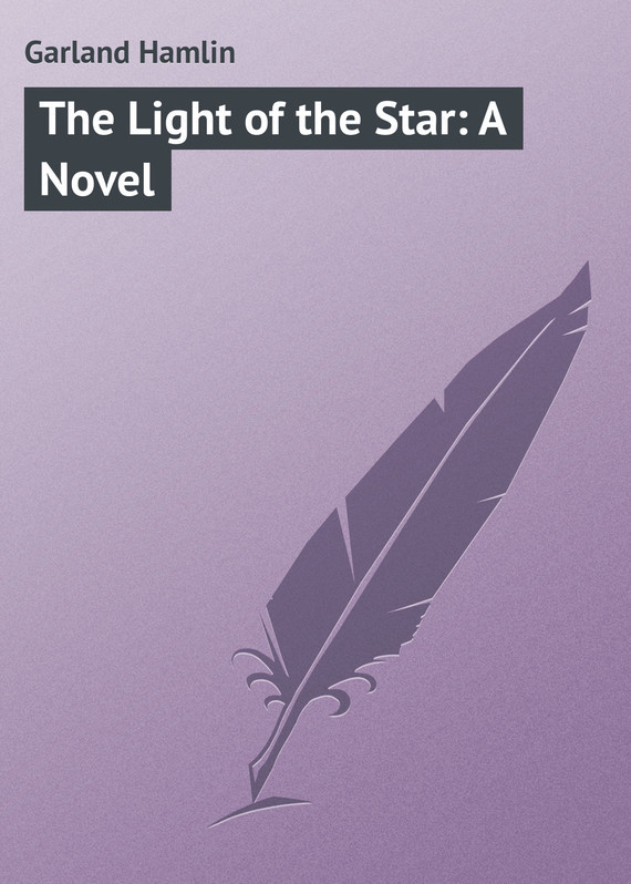 Garland Hamlin The Light of the Star: A Novel red garland red garland red garland s piano