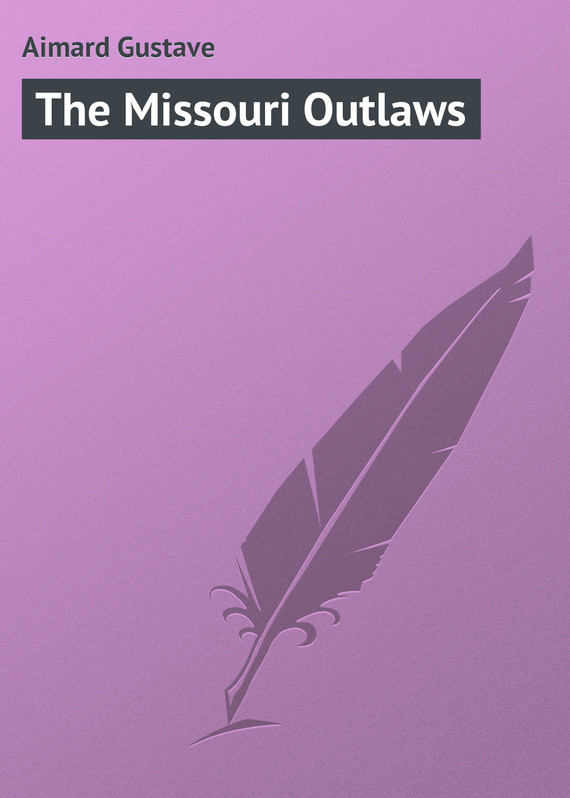 Gustave Aimard The Missouri Outlaws