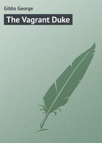 Gibbs George - The Vagrant Duke