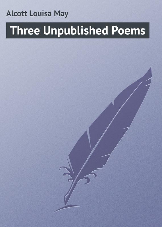 Луиза Мэй Олкотт Three Unpublished Poems стенка витрина луиза 1600