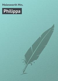 Molesworth Mrs. - Philippa
