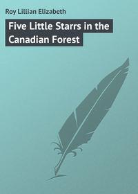 Roy Lillian Elizabeth - Five Little Starrs in the Canadian Forest
