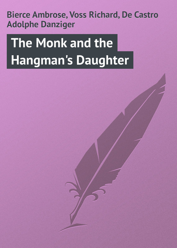 Bierce Ambrose The Monk and the Hangman's Daughter