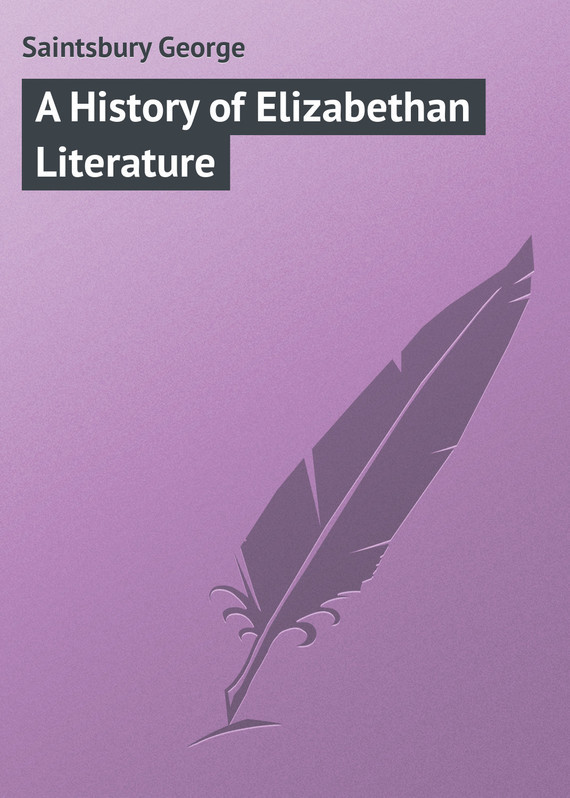 Saintsbury George A History of Elizabethan Literature a history of new zealand literature