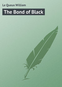 Le Queux William - The Bond of Black