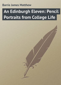 Barrie James Matthew - An Edinburgh Eleven: Pencil Portraits from College Life