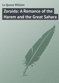 Le Queux William - Zoraida: A Romance of the Harem and the Great Sahara