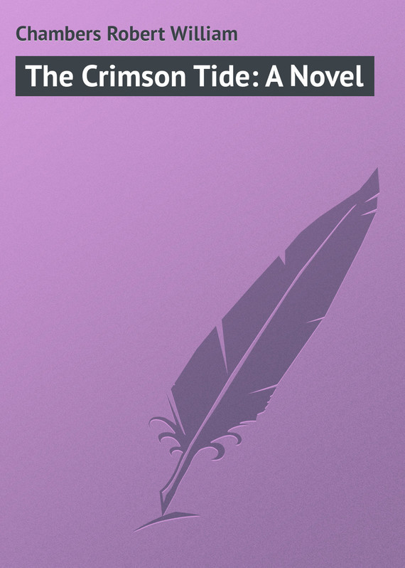 Chambers Robert William The Crimson Tide: A Novel child l make me a jack reacher novel