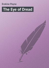 Erskine Payne - The Eye of Dread