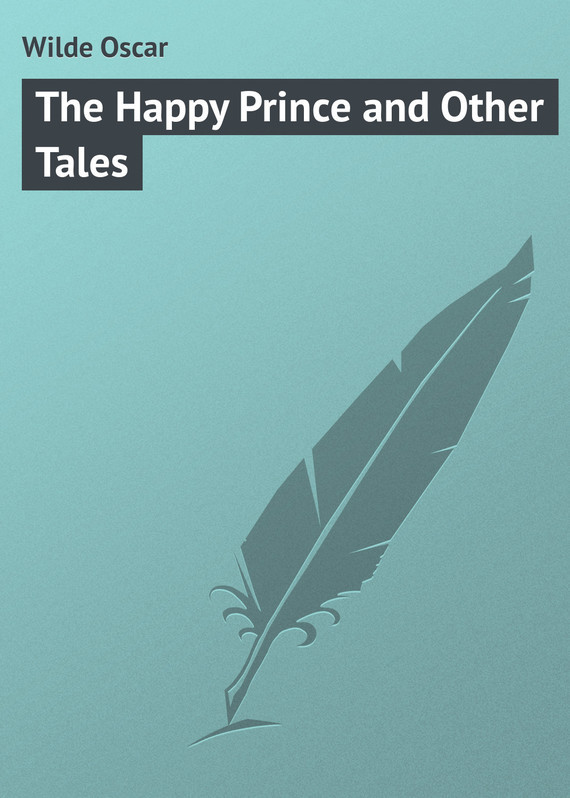 Оскар Уайльд The Happy Prince and Other Tales anstey f the talking horse and other tales