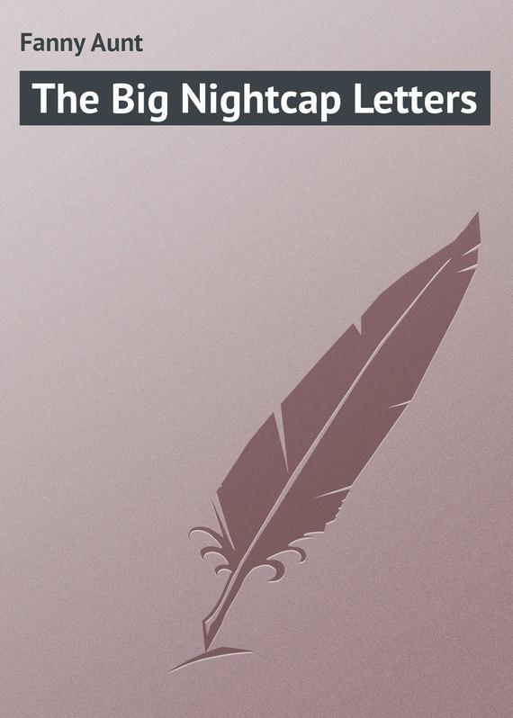 Fanny Aunt The Big Nightcap Letters