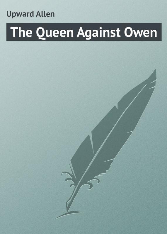Upward Allen The Queen Against Owen against the grain