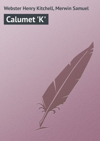 Webster Henry Kitchell - Calumet 'K'