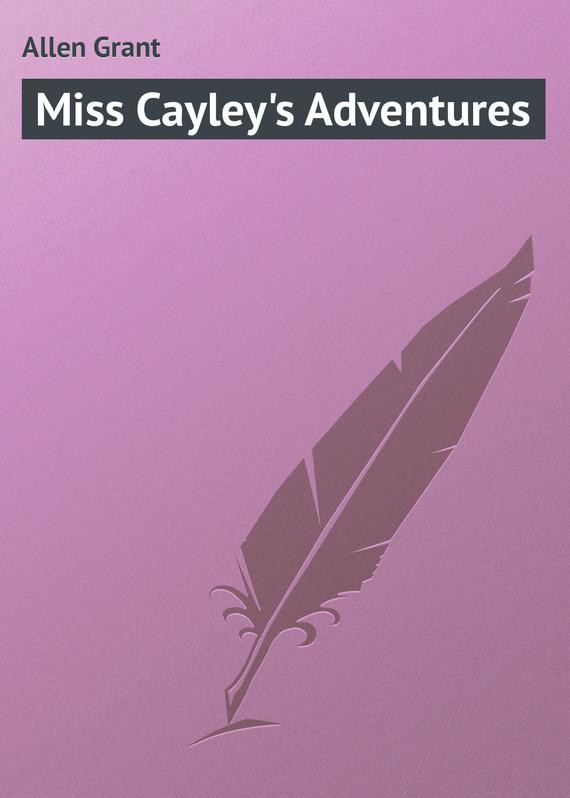 Allen Grant Miss Cayley's Adventures allen grant strange stories
