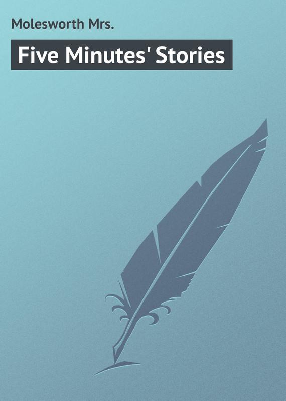 Molesworth Mrs. Five Minutes' Stories molesworth mrs uncanny tales