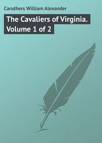 - The Cavaliers of Virginia. Volume 1 of 2