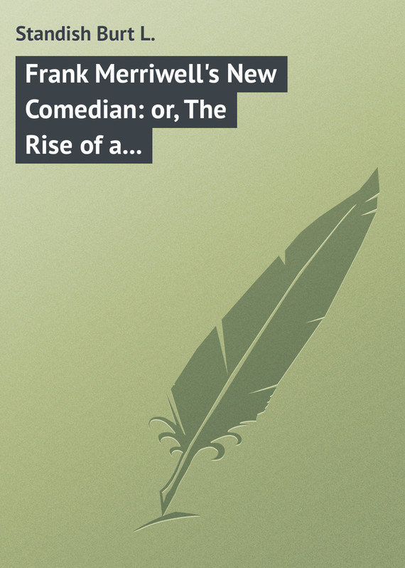 Standish Burt L. Frank Merriwell's New Comedian: or, The Rise of a Star new 1pcs module pt50s16 or pt50s8