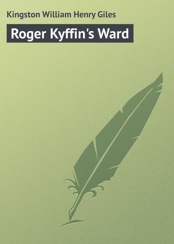 цена на Kingston William Henry Giles Roger Kyffin's Ward