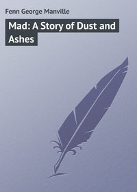 - Mad: A Story of Dust and Ashes