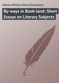 Davenport, Adams William Henry  - By-ways in Book-land: Short Essays on Literary Subjects
