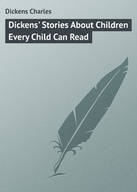 - Dickens' Stories About Children Every Child Can Read