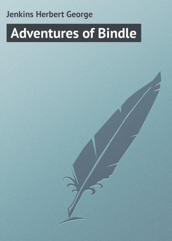 Jenkins Herbert George Adventures of Bindle