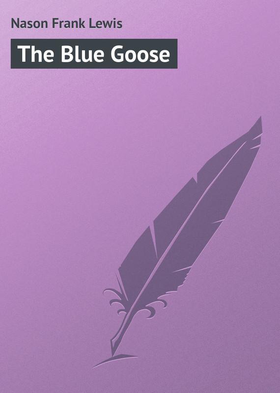 Nason Frank Lewis The Blue Goose the snow goose