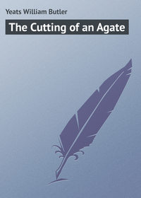 William Butler Yeats - The Cutting of an Agate