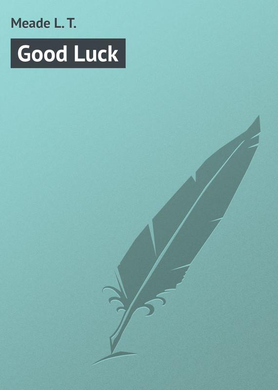 Meade L. T. Good Luck