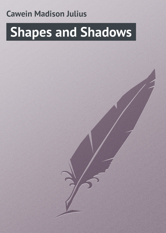 Cawein Madison Julius Shapes and Shadows