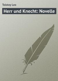 Leo, Tolstoy  - Herr und Knecht: Novelle